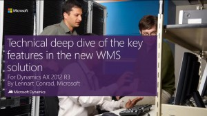 [视频]Microsoft Dyanmics AX 2012 R3 Technical deep dive of the key feaures in the new WMS solution(官方/英文)