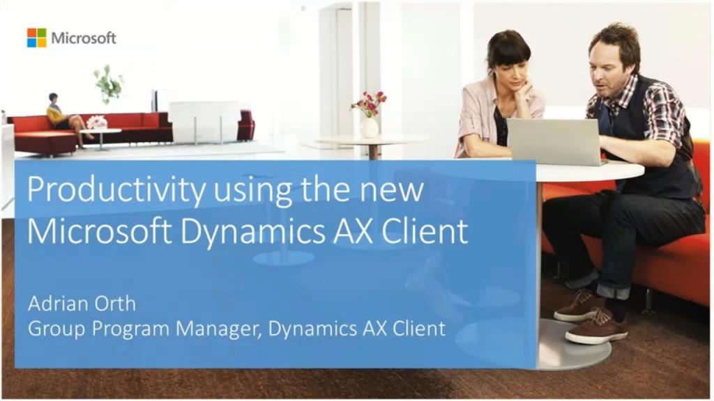 [视频]使用 Microsoft Dynamics AX 7 全新客户端提高生产力