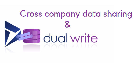 D365 财务和供应链中跨公司数据的双向写入集成 / Dual-write integration for Cross-Company data in D365 Finance and SCM